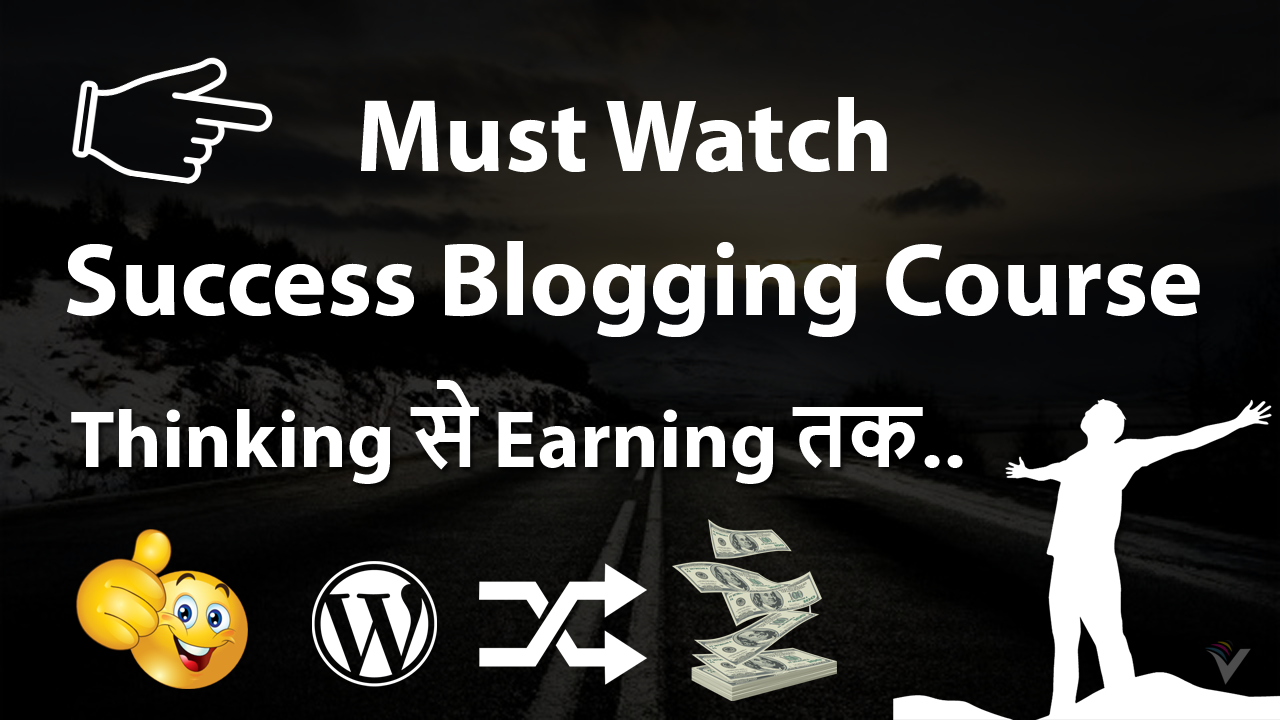 Success Blogging Courses in Hindi 2018