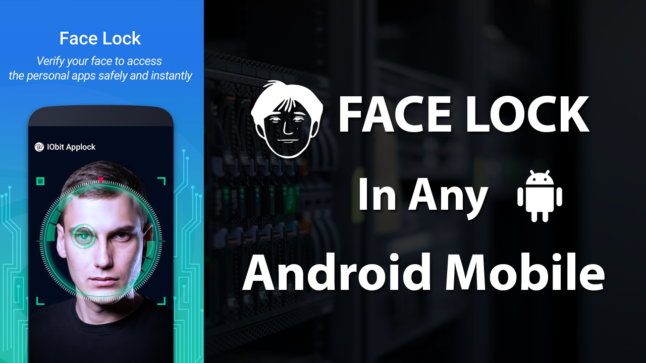 How to Enable Face Unlock on Any Android Phone 2018