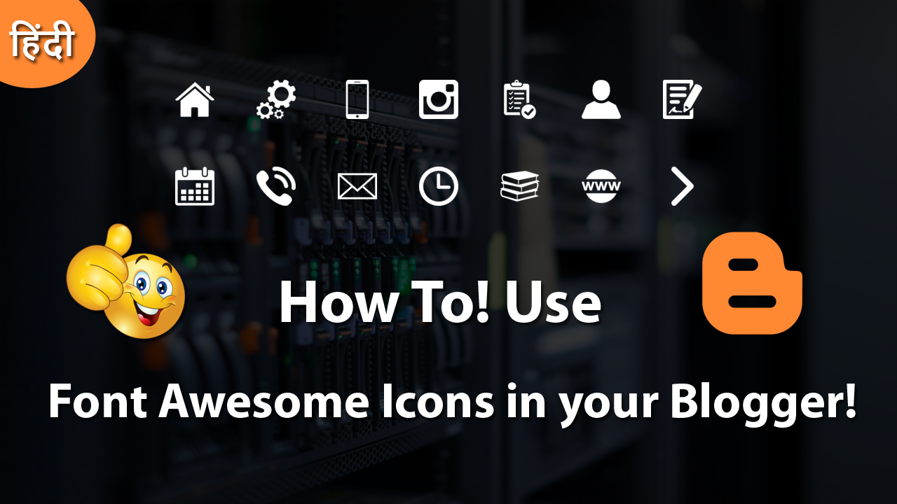 How To Use Font Awesome Icons in your Blogger Theme 2018