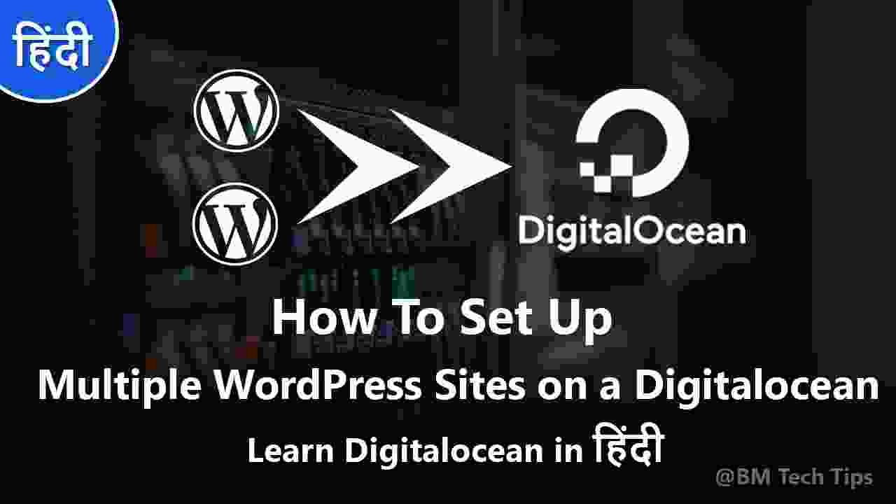How To Set Up Multiple WordPress Sites on a Digitalocean