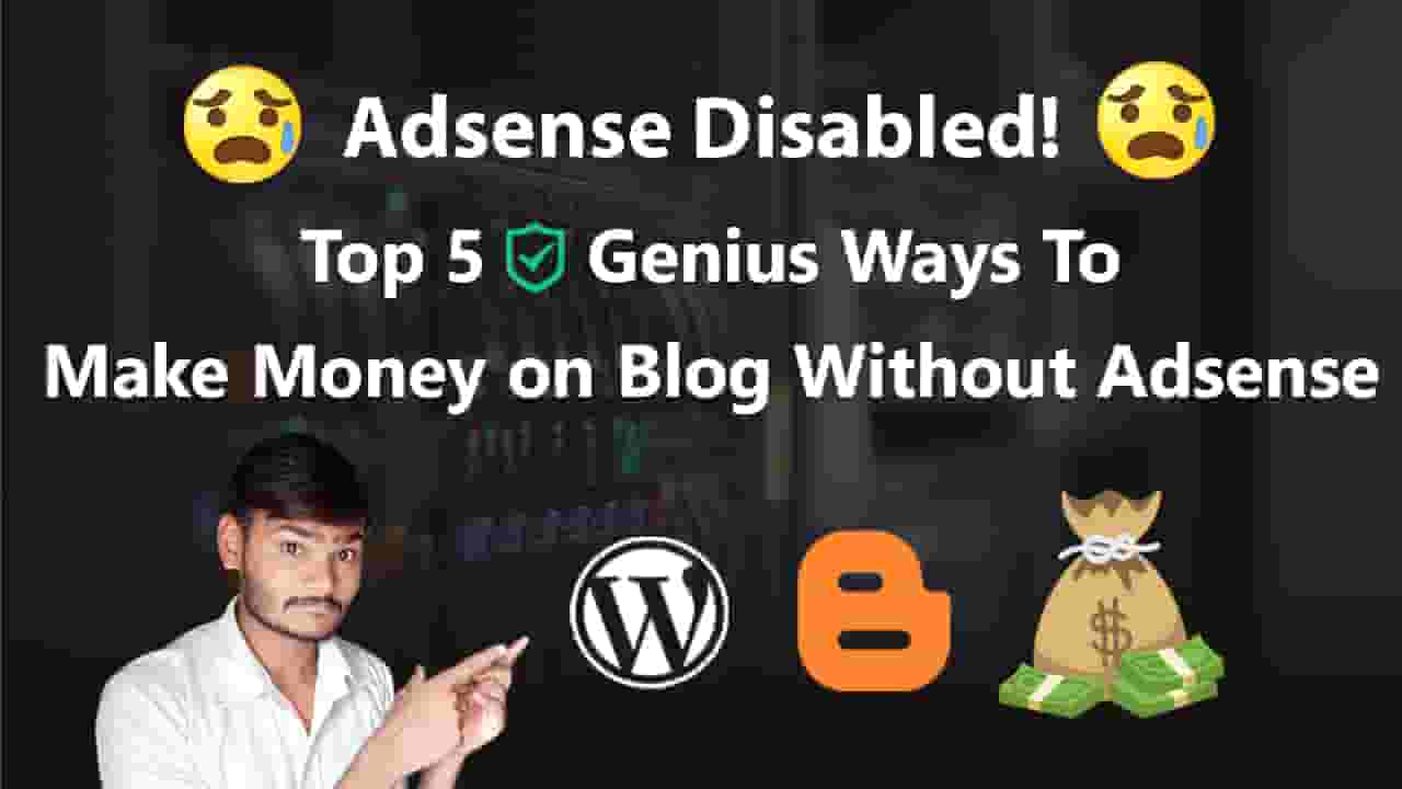 5 Genius Ways To Make Money on Blogging Without Adsense – Hindi