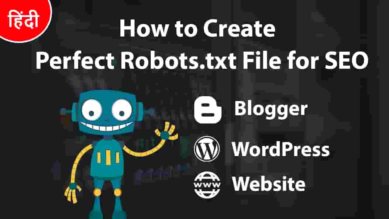 Perfect Robots.txt File for Blogger & WordPress