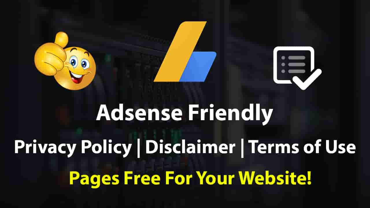 Adsense Friendly – Privacy Policy | Disclaimer | Terms of Use – Pages for Website