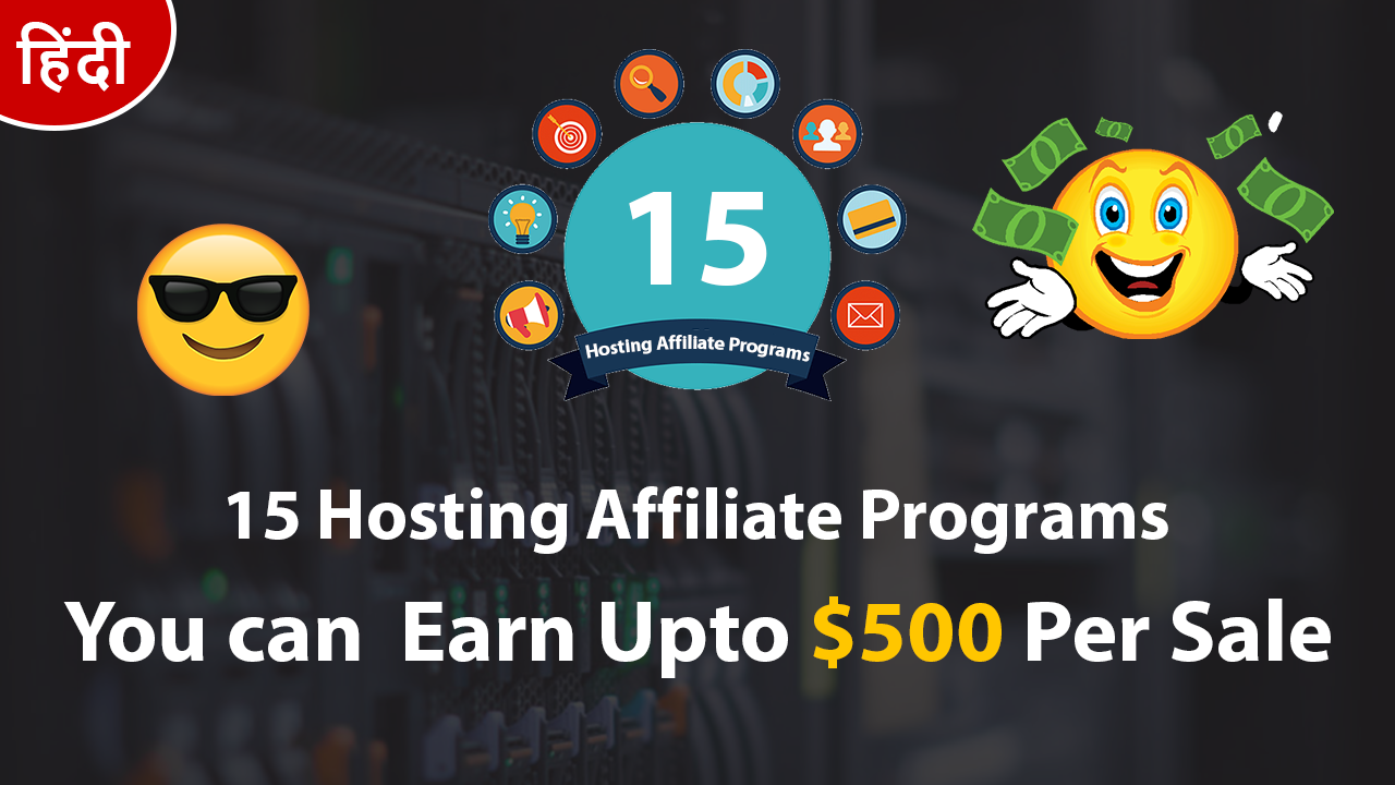 15 Best Web Hosting Affiliate Programs | Earn Upto $500 Per Sale in Hindi