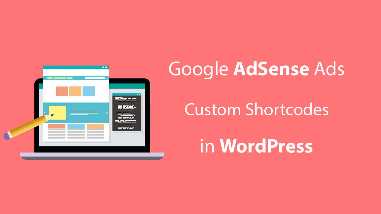 How To Create AdSense Ads Custom Shortcodes in WordPress