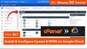 How To Install and Configure Cpanel WHM on Google Cloud