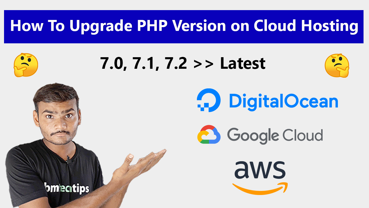 How To Upgrade PHP Version in (Digitalocean, Google Cloud and AWS) 2020